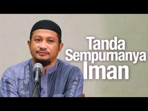Ceramah Agama Islam: Tanda Sempurnanya Iman - Ustadz Abdullah Taslim, MA.