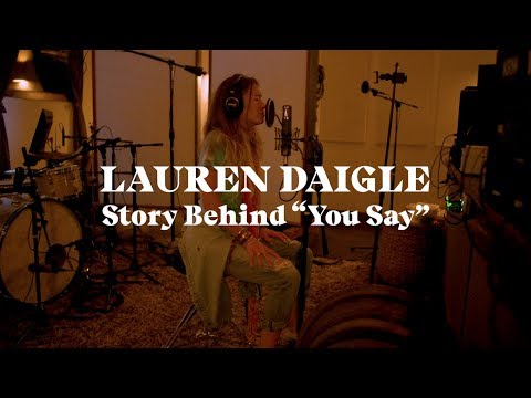 Download Lauren Daigle  The Story Behind quotYou Sayquot