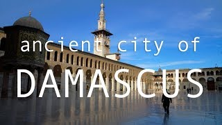 Ancient city of Damascus, Syria