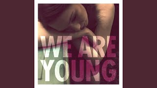 We Are Young Feat Janelle Monáe