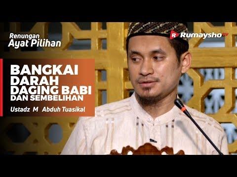 Renungan Ayat Pilihan : Bangkai, Darah, Daging Babi - Ustadz M Abduh Tuasikal