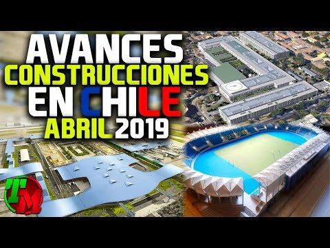 Avances Construcciones en Chile | Abril de 2019