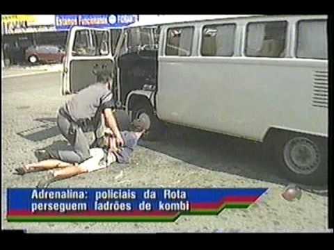 Flagrante! Perseguição e prisão de ladrões de kombi
