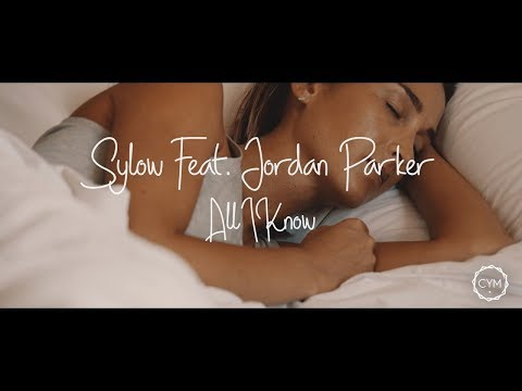 Sylow feat. Jordan Parker - All I Know (Official Music Video)
