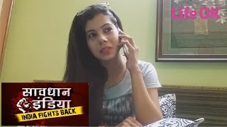 Savdhan India Effect on Girls