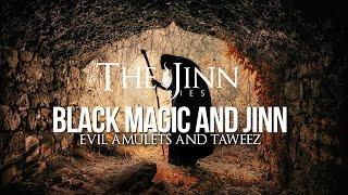 Jinn & Black Magic – Amulets and Taweez