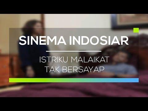 download lagu Sinema Indosiar - Istriku Malaikat Tak Bersayap gratis