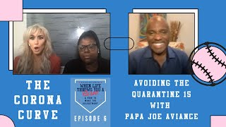 The Corona Curve: Avoiding the quarantine 15 with Papa Joe Aviance