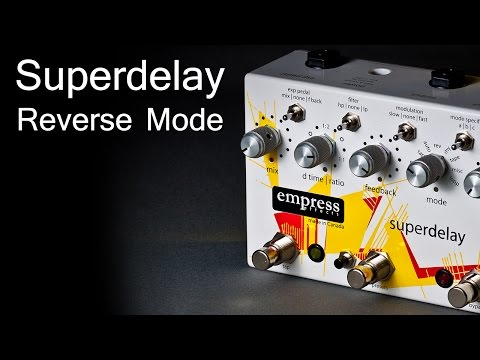 Empress Superdelay Reverse Mode
