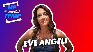 Les MP des invités de TPMP avec Eve Angeli  (Exclu Vidéo)