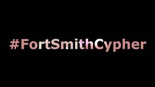 Fort Smith Cypher (Arkansas) (#FortSmithCypher)