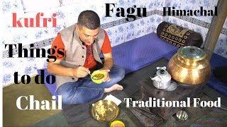 Kufri, Fagu, Chail, Shimla district, Himachal Pradesh Food, Things to do,