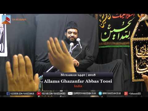 2nd  Muharram 1440 | 2018 - Allama Ghazanfar Abbas Toosi (India) - Northampton (UK)