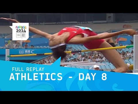Athletics - Day 8 Final Men/Women | Full Replay | Nanjing 2014 Youth Olympic Games