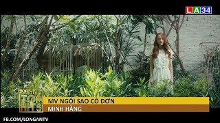 MV TOP HITS - Tháng 9 - Ca sĩ Minh Hằng - MV Ngôi Sao Cô Đơn | LATV