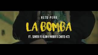 Neto Peña LA BOMBA ft. Mara, Santa Fe Klan & Chato 473 ( Video oficial)