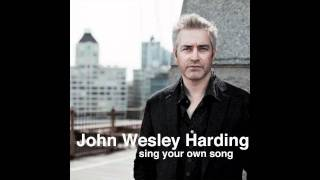 """John Wesley Harding - """"Sing Your Own Song"""""""