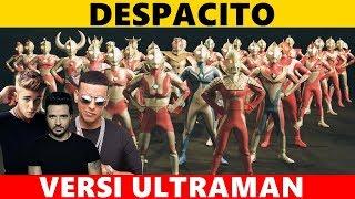 DESPACITO    VERSI NAMA NAMA ULTRAMAN (Parody)