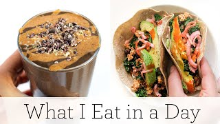 WHAT I EAT IN A DAY ‣‣ super quick & easy meals