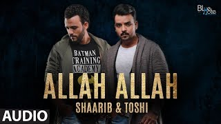 Allah Allah - Audio |  Shaarib & Toshi | Romantic Song