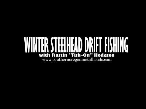 Winter Steelhead Drift Fishing