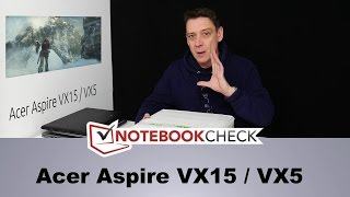 Acer Aspire VX15 VX5 gaming laptop - detailed overview and tests.