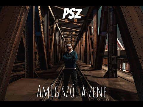 PSz - Amíg szól a zene (Official Music Video)