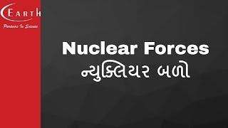 Nuclear Forces | ન્યુક્લિયર બળો | Nucleus | 12th science Physics