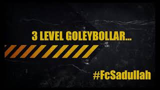 3 LEVEL GOLEYBOLLAR #FcSadullah