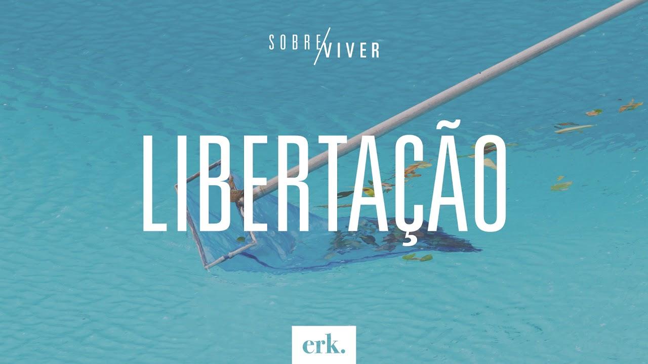 Sobre Viver #338 - Libertação / Ed René Kivitz