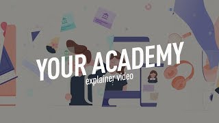 Your Academy: Explainer Video