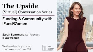 Funding & Community with IFundWomen's co-founder Sarah Sommers