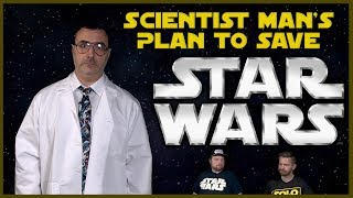 Scientist Man's Plan to Save Star Wars