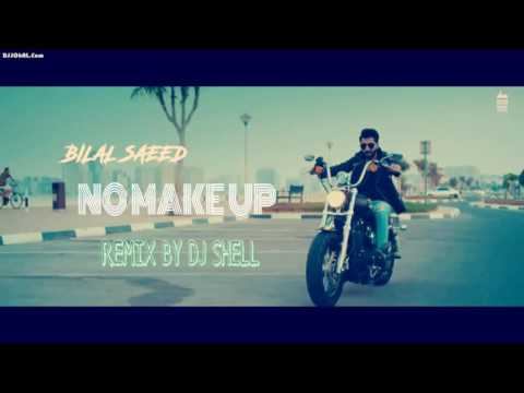 NO MAKE UP REMIX BY DJ SHALL