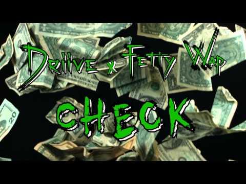 Driive X Fetty Wap - check [audio Video] video