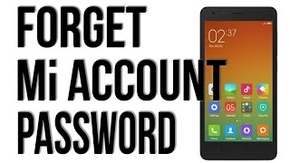 How to Unlock Forgotten Mi  Account and Password, Redmi 1s, 2s, prime, mi4, mi4i mi4c. MiPad