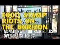 FOOD STAMP RIOTS ON THE HORIZON AS NATIONWIDE OUTRAGE BUILDS OVER EBT GLITCHES mp3