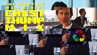 The Wolf of Wall Street (Eclectic Method Chest Thump Mix)