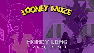 Looney Muze - MONEY LONG (Kizaru remix)