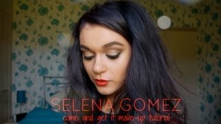 SELENA GOMEZ 'COME & GET IT' MAKE-UP TUTORIAL
