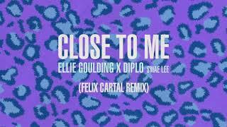 Ellie Goulding With Diplo Ft Swae Lee Close To Me Felix Cartal Remix