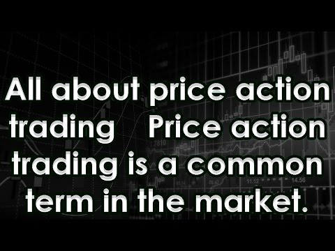 All about price action trading Price action trading is a common term in the market.