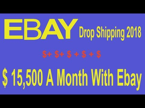 $ 15.500 A Month With Ebay - Drop Shipping On EBay 2018