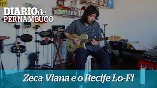 Inters�nico: Zeca Viana fala sobre a colet�nea Recife Lo-Fi