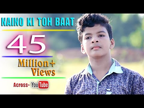 Naino Ki Toh Baat Covered By Satyajeet    Full HD Video.