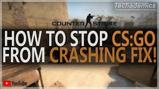 How To Stop CS:GO From Crashing FIX 2018