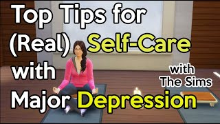 How to do self-care with major depression - with The Sims