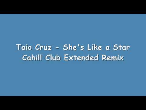 Taio Cruz - She's Like A Star - Cahill Extended Remix video