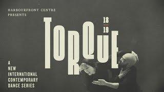 TORQUE 18/19: A New International Contemporary Dance Series