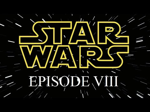 STAR WARS EPISODE VIII Sets May Release Date - AMC Movie News